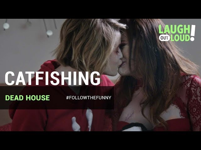 Catfishing in the Dead House   Episode 4   LOL Network