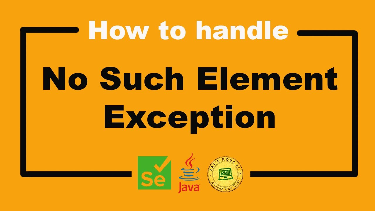 How to Handle No Such Element Exception - Selenium WebDriver Tutorial