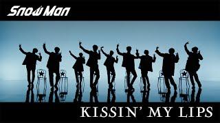 Snow Man「KISSIN' MY LIPS」MV Teaser