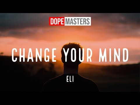 Eli - Change Your Mind