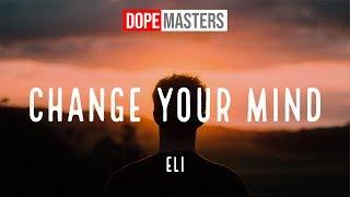 Eli - Change Your Mind