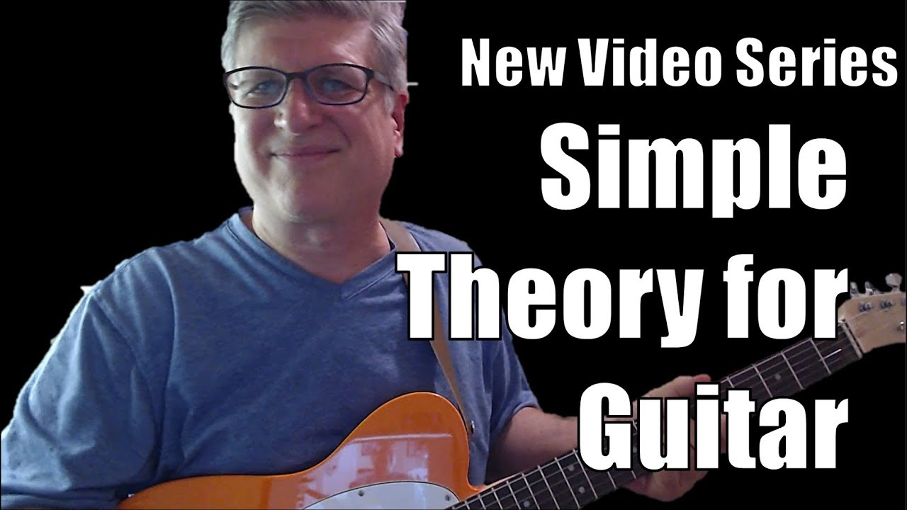 Simple Music Theory For Guitar New Video Series Youtube