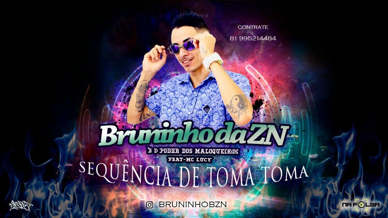 MC BRUNINHO DA ZN - SEQUÊNCIA DE TOMA TOMA ( MÚSICA NOVA