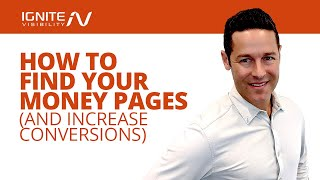 How To Find Your Money Pages (And Increase Conversions)