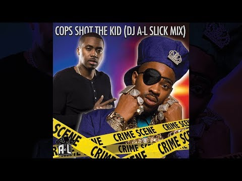 Cops Shot The Kid (DJ A-L Slick Mix) - Nas