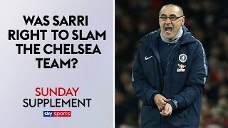 Was Maurizio Sarri right to publicly slam the Chelsea squad  Sunday Supplement