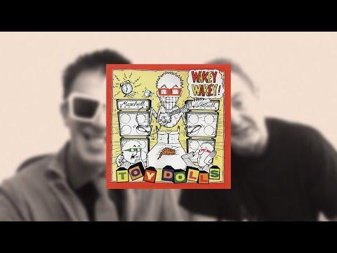 THE TOY DOLLS ALBUM INTERVIEWS - WAKEY WAKEY