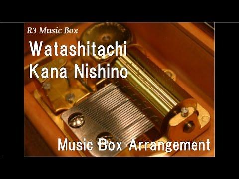 Watashitachi/Kana Nishino [Music Box]