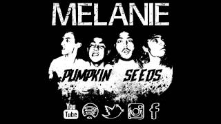 Melanie 2 - OfficialVideo - Pumpkin Seeds