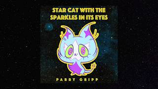 Star Cat With The Sparkles In Its Eyes - Lyric Video - Parry Gripp