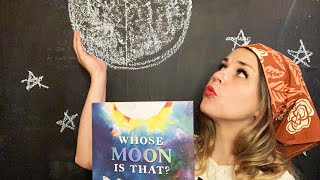 Whose Moon Is That? By Kim Krans - read by Lolly Hopwood