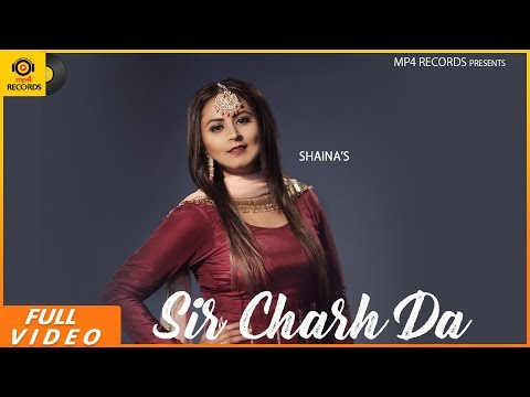 Shaina Sir Charh Da Full Video  Jassi X  Latest Punjabi Songs 2019  Mp4 Music
