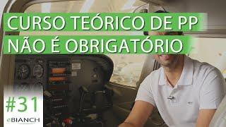 Curso teórico de Piloto Privado não é obrigatório (eBianch #31)