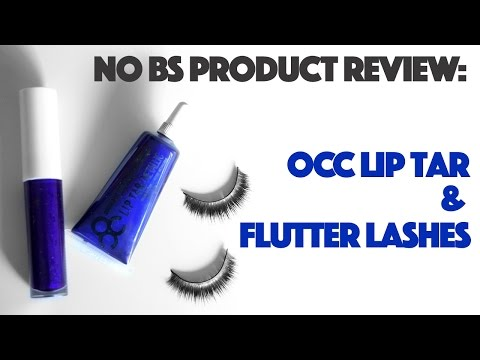 NO BS Product Review -- OCC Lip Tar & Flutter Lashes