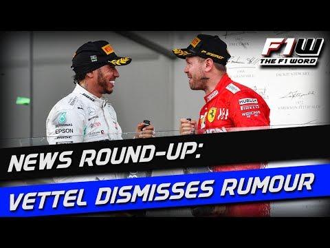 F1 News Round-Up: Vettel Dismisses Rumour