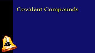 An Introduction to Covalent Compounds and Bonding
