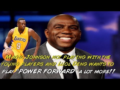 Magic Johnson not playing with the players next season. Luol Deng wants to play power forward!