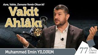 Asra, Vakte, Zamana Yemin Olsun ki! / Muhammed Emin Yıldırım (77. Ders)