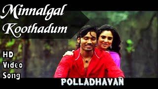 Minnalgal Koothadum | Polladhavan HD Video Song + HD Audio | Dhanush,Divya Spandana | G.V.Prakash
