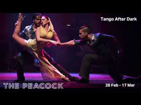 Tango After Dark comes to London's Peacock Theatre