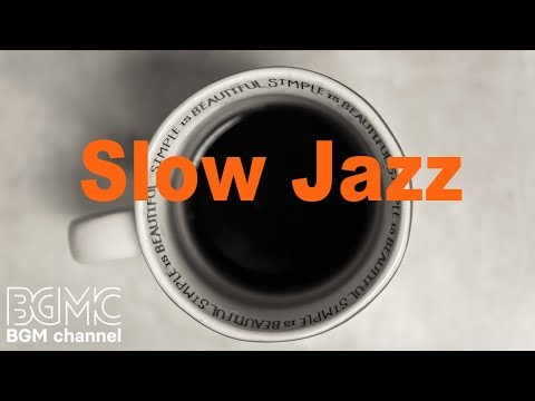 Slow Jazz Music - Piano & Guitar Jazz Instrumental - Chill Out Cafe Jazz Lounge