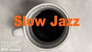 Slow Jazz Music - Piano & Guitar Jazz Instrumental - Chill Out Cafe Jazz Lounge