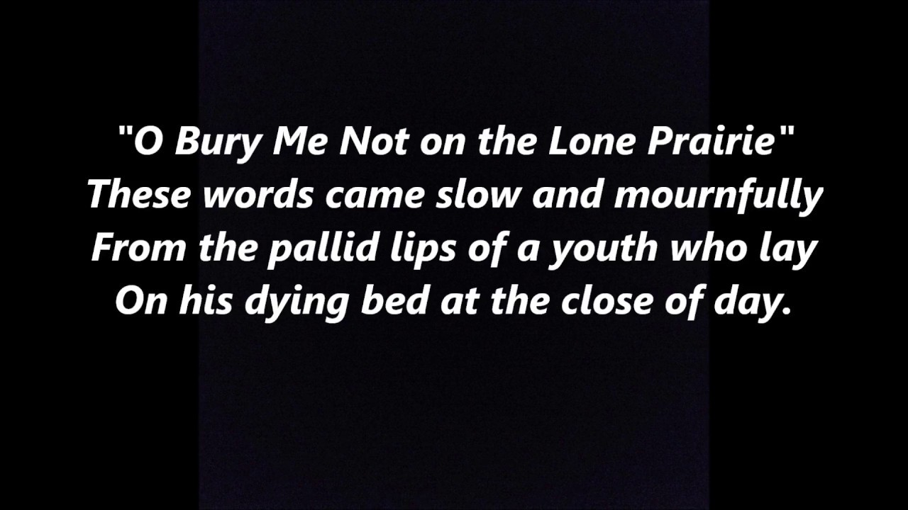 Bury Me Not out on the Lone Prairie Cowboy's Lament The Dying Cowboy LYRICS WORDS SING ALONG