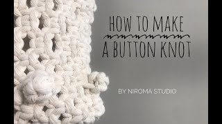 How to make a button knot (square knot button)