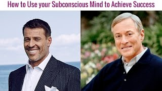 Tony Robbins,Brian Tracy - How to Use your Subconscious Mind to Achieve Success