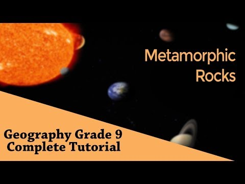 Geography Grade 9: Material of Earth's Crust | Metamorphic Rocks | Chapter 05 | Part 04