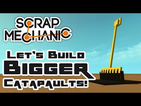 Let's Build Bigger Catapaults With Durf & MJM! - Let's Play Scrap Mechanic Multiplayer - Part 253