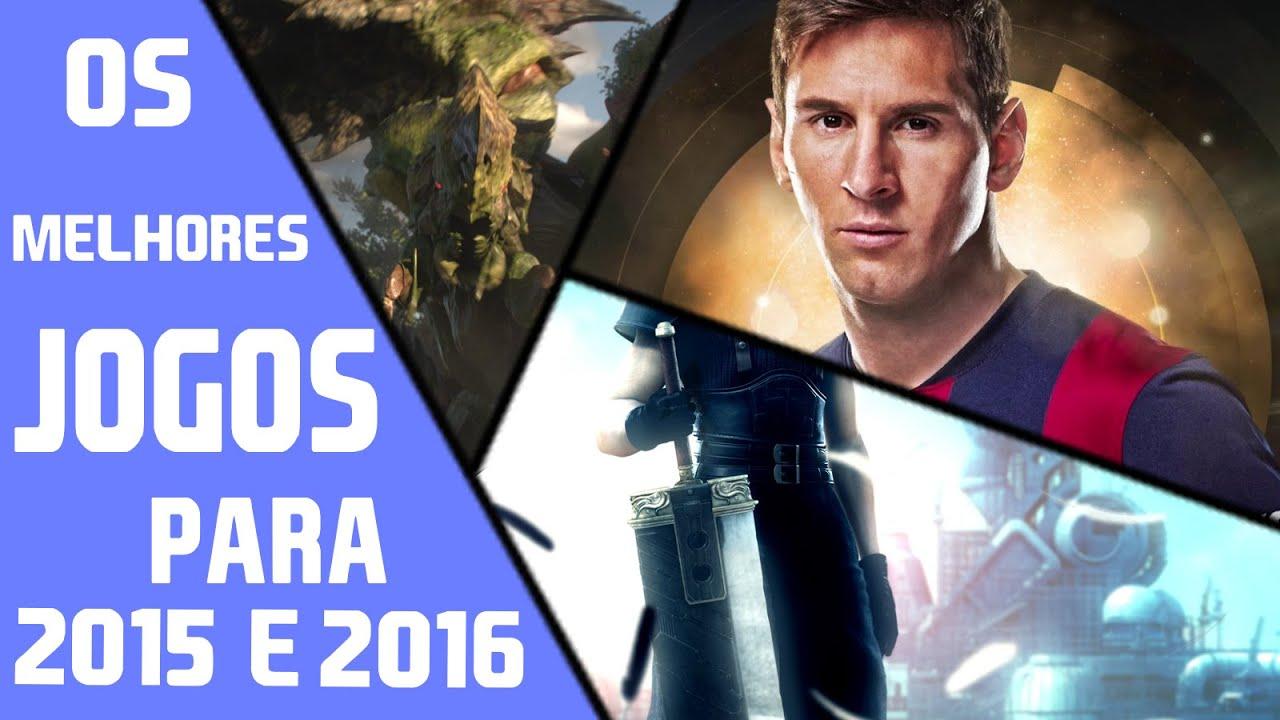 OS MELHORES JOGOS PARA 2015 E 2016 ( PC/PS4/XBOX ) - YouTube