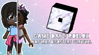 Game Dayz| ROBLOX: Natural Disasters Survival| ft. Meh Brother