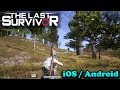 THE LAST SURVIVOR : STAY ALIVE - iOS / ANDROID GAMEPLAY ( ULTRA GRAPHICS )