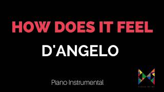 How Does It Feel D'angelo Piano Instrumantal