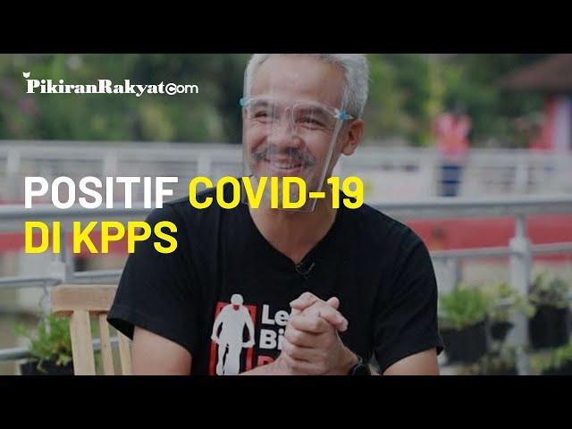 Pilkada 2020 Belum Digelar, Ganjar Pranowo Ungkap Sudah Ada KPPS yang Positif Covid-19