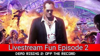 Dead Rising 2 Off The Record Fun Livestream Episode 2 Killing More Zombies:D And Officially Graduate