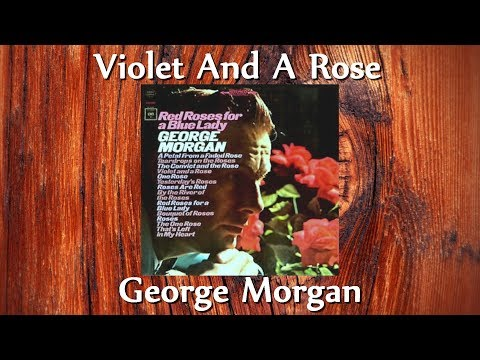 George Morgan - Violet And A Rose