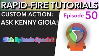 Custom Action: Ask Kenny Gioia! (Rapid-Fire Reaper Tutorials Ep50 Special)