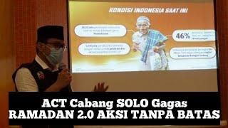 Aksi Cepat Tanggap (ACT) Kota Solo, Luncurkan Program RAMADAN 2.0 AKSI TANPA BATAS