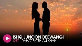 Ishq Junoon Dewangi | OST by Rahat Fateh Ali Khan | HUM Music
