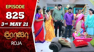 ROJA Serial | Episode 825 | 3rd May 2021 | Priyanka | Sibbu Suryan | Saregama TV Shows Tamil