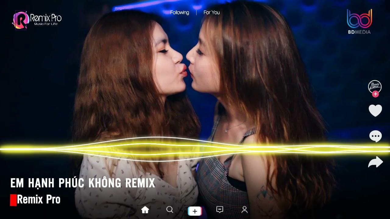Nếu Em Không Hạnh Phúc Remix♪ Anh Ta Vốn Dĩ Giàu Sang Còn Anh Thỳ Remix ♪Nonstop Việt Mix Cực Căng