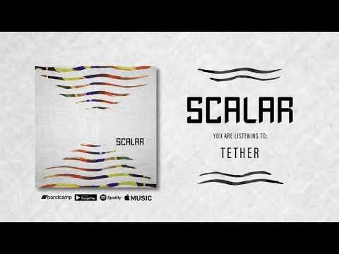 Scalar - Tether [2018]