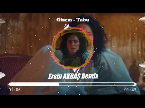 Gizem -  Tabu -  Ersin AKBAŞ (Remix).