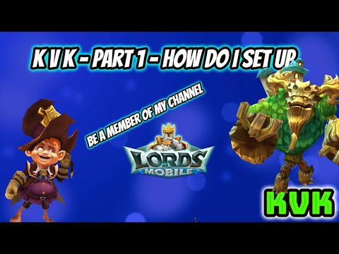 Lords Mobile - KVK - Part 1 - How Do I Set Up + Tips & Channel Membership