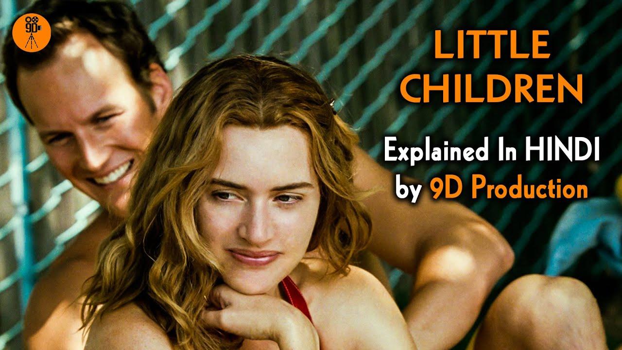 Little Children Full Movie Explained in Hindi | 9D Production