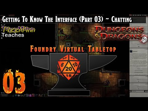 foundry-vtt-from-the-ground-up-e03---getting-to-know-the-interface-(part-03)---chatting