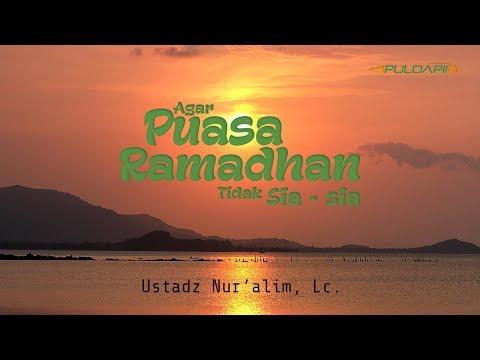 KSr Ustadz Nuralim, Lc. - Agar puasa ramadhan tidak sia sia