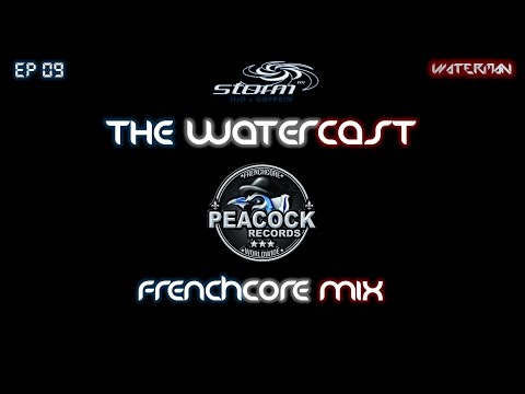 BEST OF FRENCHCORE - THE WATERCAST EP 09 by waterman & Maotai